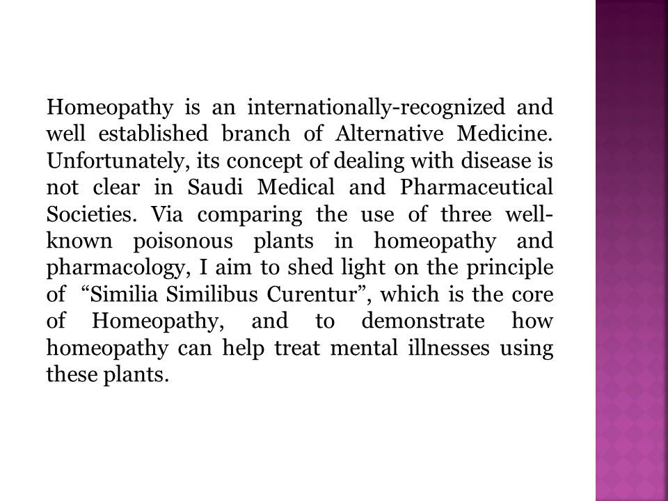 Homeopathy is an internationally-recognized and well established branch of Alternative Medicine.