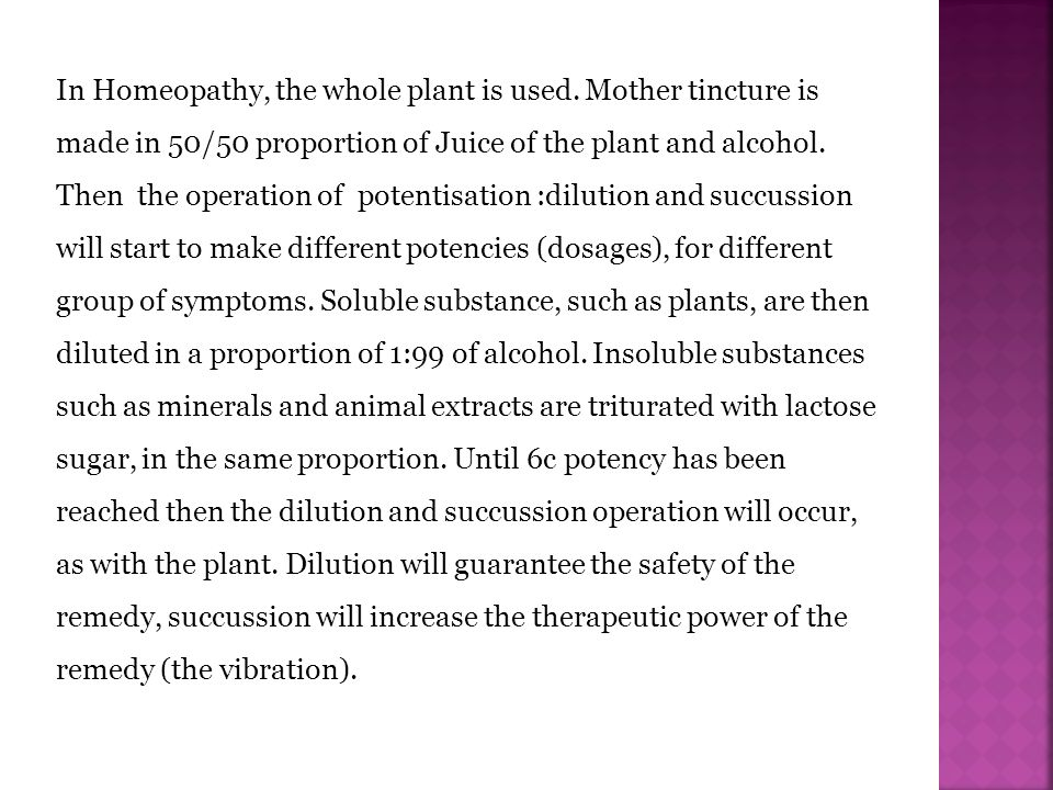 In Homeopathy, the whole plant is used