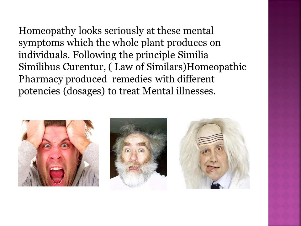 Homeopathy looks seriously at these mental symptoms which the whole plant produces on individuals.