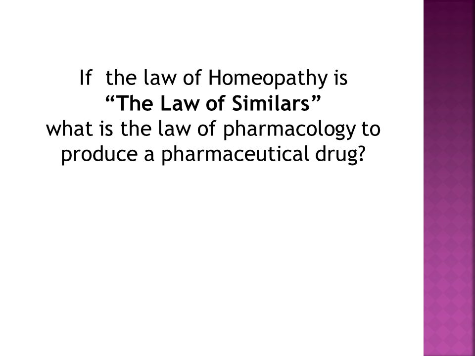 If the law of Homeopathy is The Law of Similars