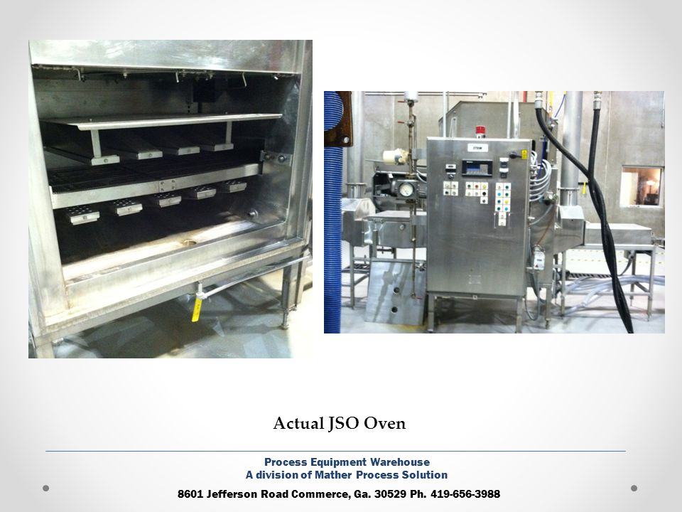 Actual JSO Oven Process Equipment Warehouse