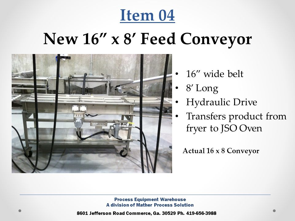 Item 04 New 16 x 8' Feed Conveyor