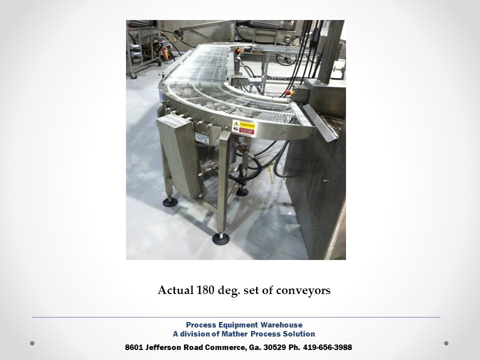 Actual 180 deg. set of conveyors
