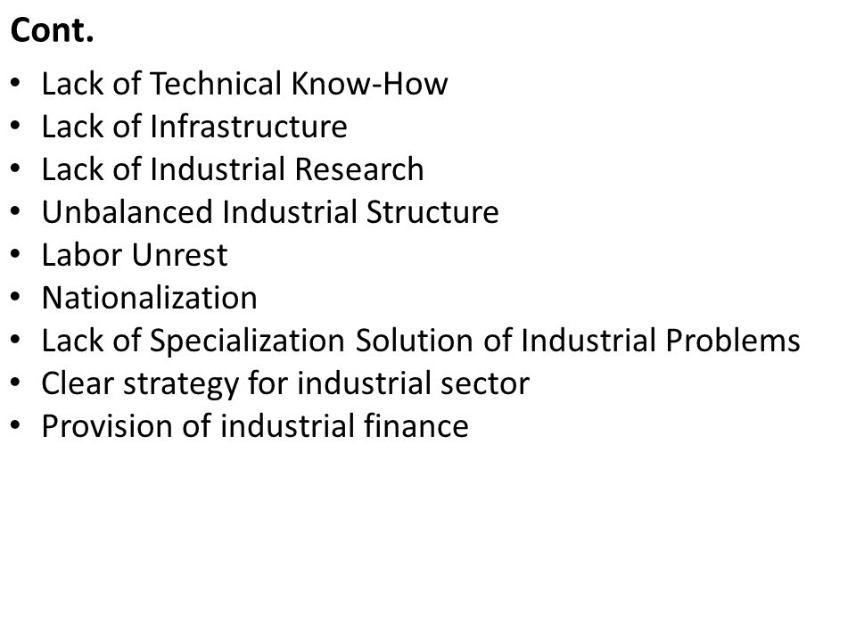 Cont. Lack of Technical Know-How Lack of Infrastructure