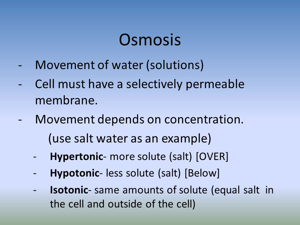 Osmosis Movement of water (solutions)