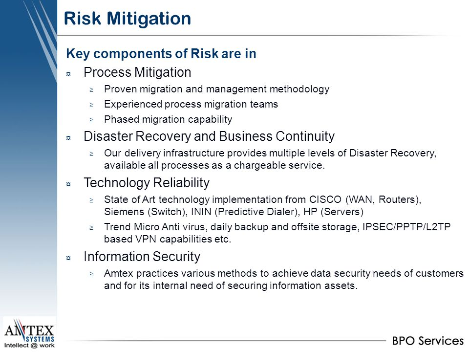 Risk Mitigation Key components of Risk are in Process Mitigation