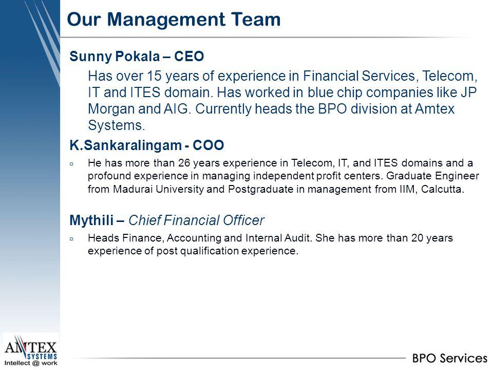 Our Management Team Sunny Pokala – CEO