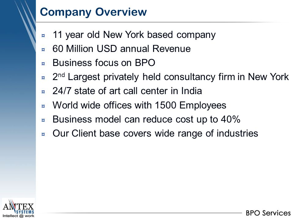 Company Overview 11 year old New York based company