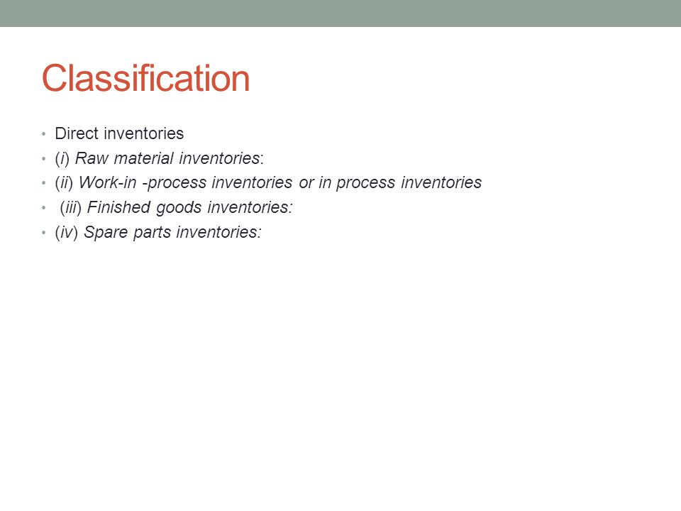 Classification Direct inventories (i) Raw material inventories: