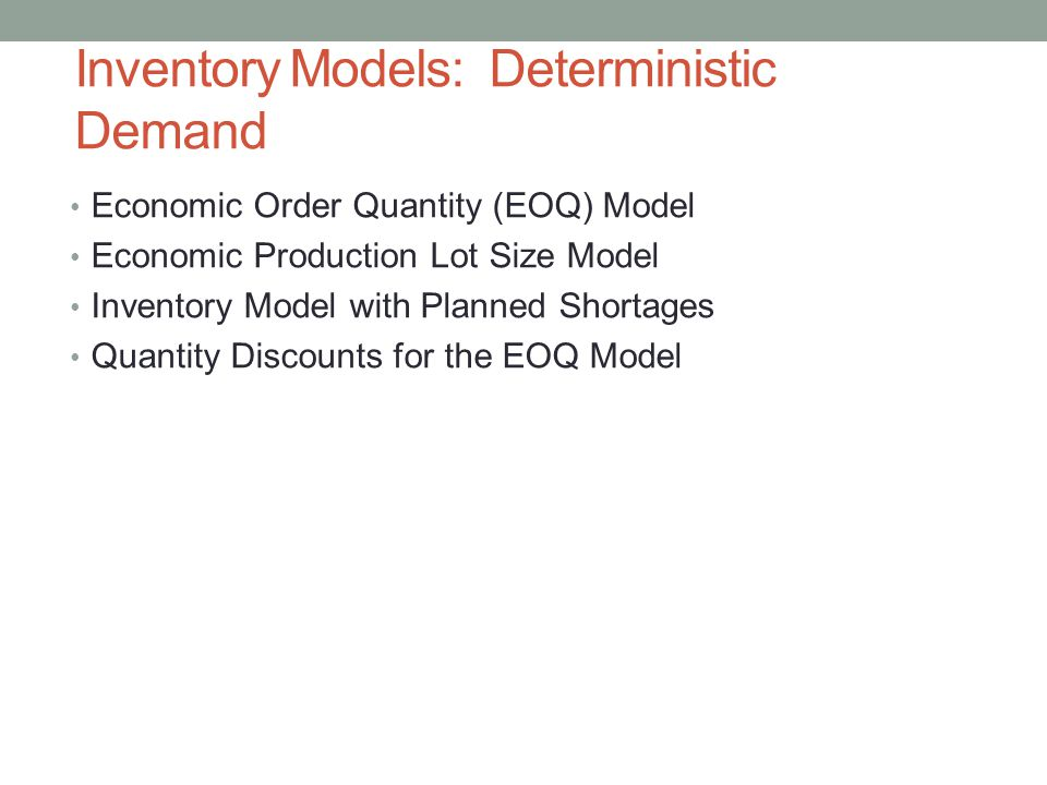 Inventory Models: Deterministic Demand