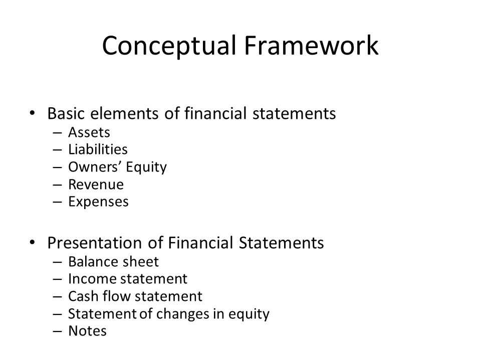 Conceptual Framework Basic elements of financial statements
