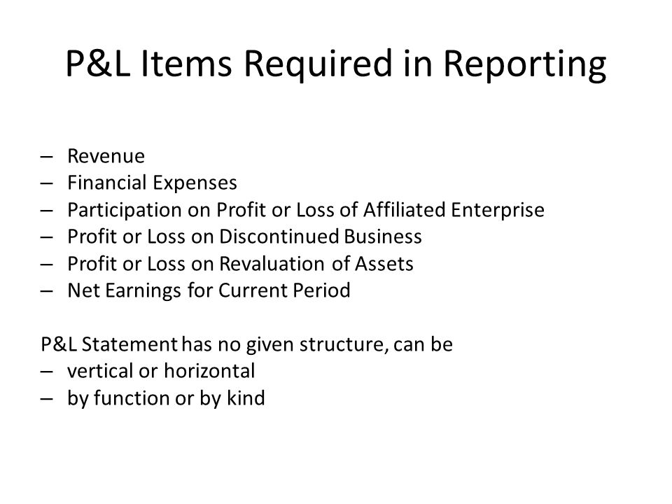 P&L Items Required in Reporting
