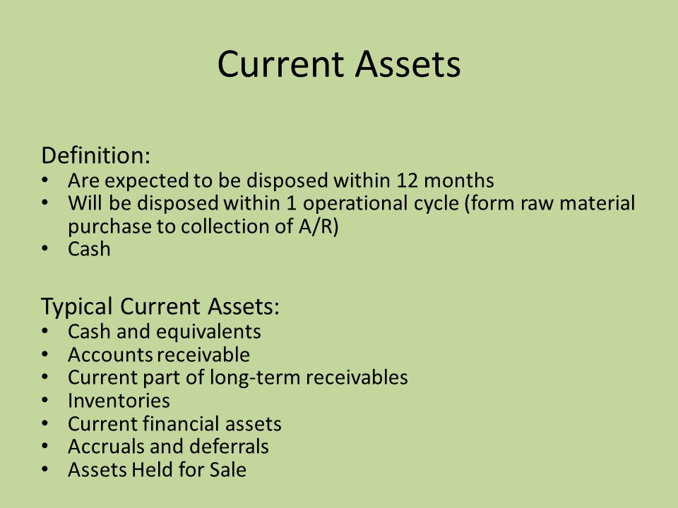 Current Assets Definition: Typical Current Assets: