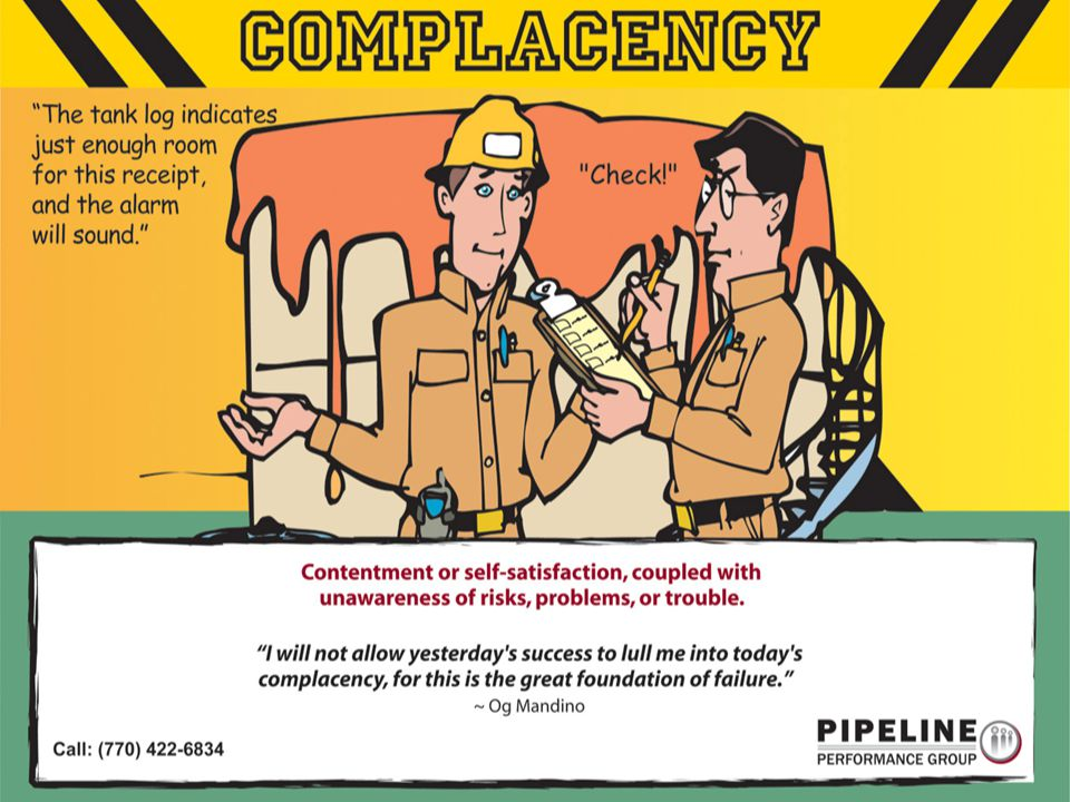 Complacency occurs when people are doing routine tasks over and over again, and they do not have any problems.