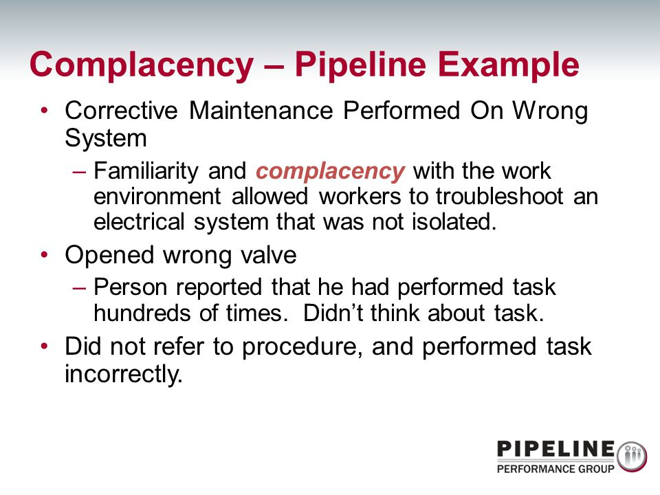 Complacency – Pipeline Example