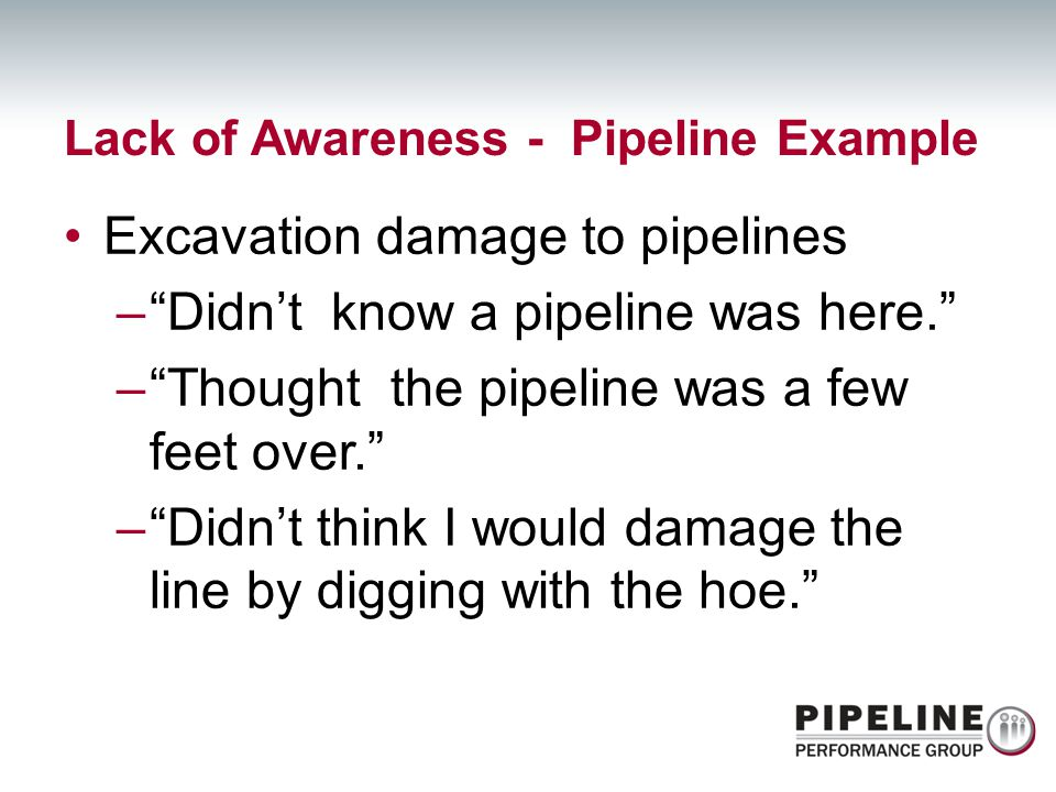 Lack of Awareness - Pipeline Example