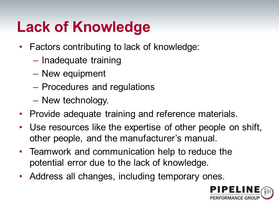 Lack of Knowledge Factors contributing to lack of knowledge: