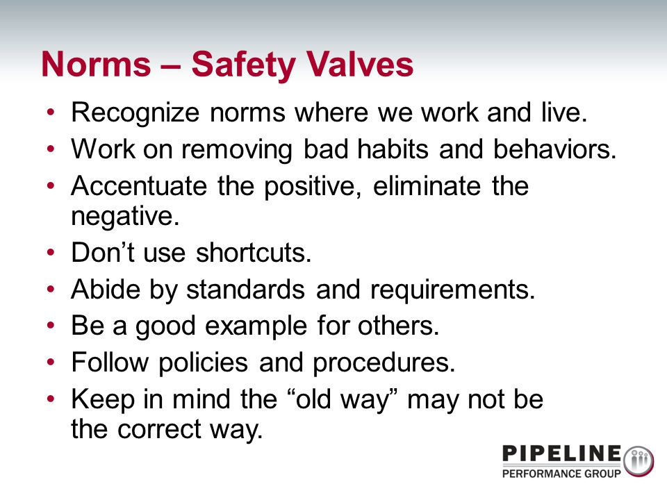 Norms – Safety Valves Recognize norms where we work and live.
