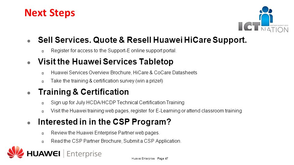 Next Steps Sell Services. Quote & Resell Huawei HiCare Support.