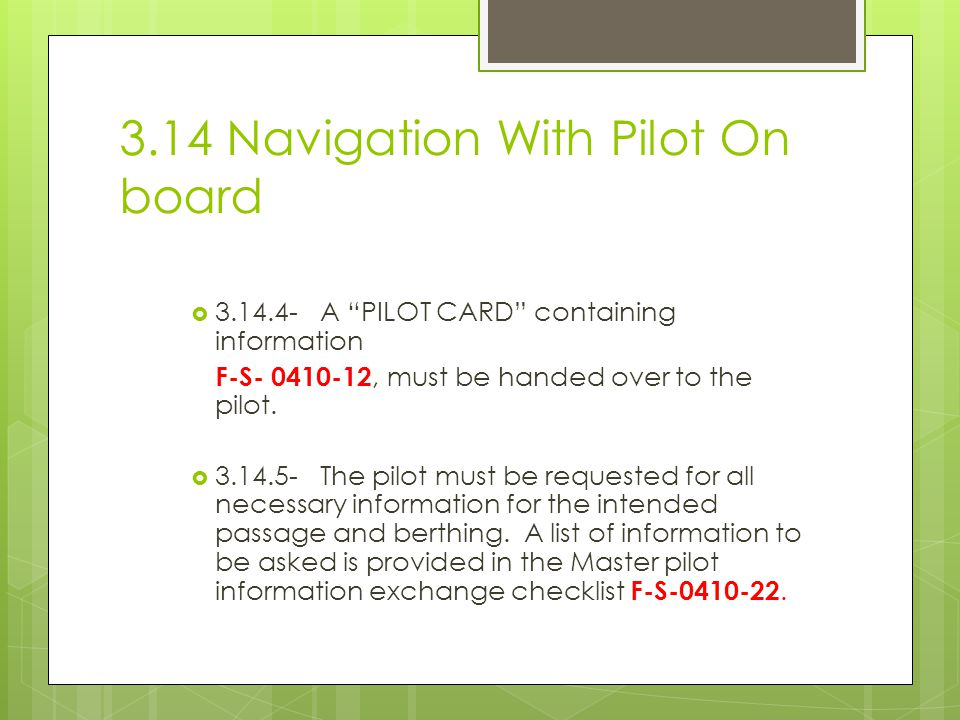3.14 Navigation With Pilot On board