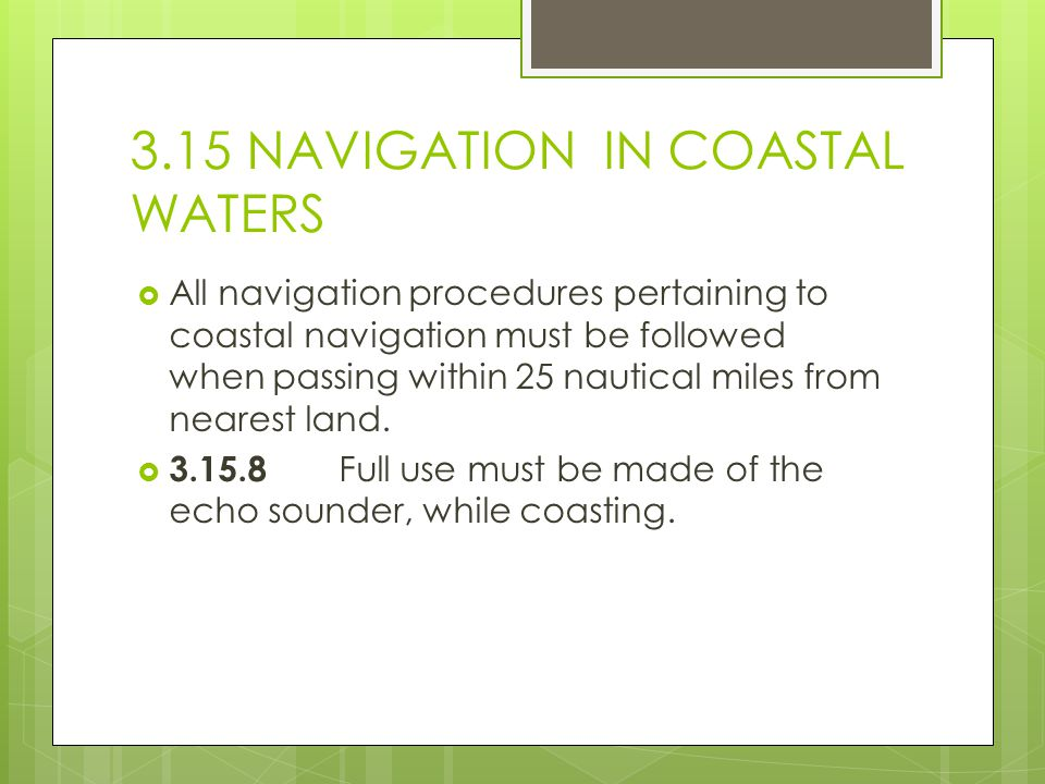 3.15 NAVIGATION IN COASTAL WATERS