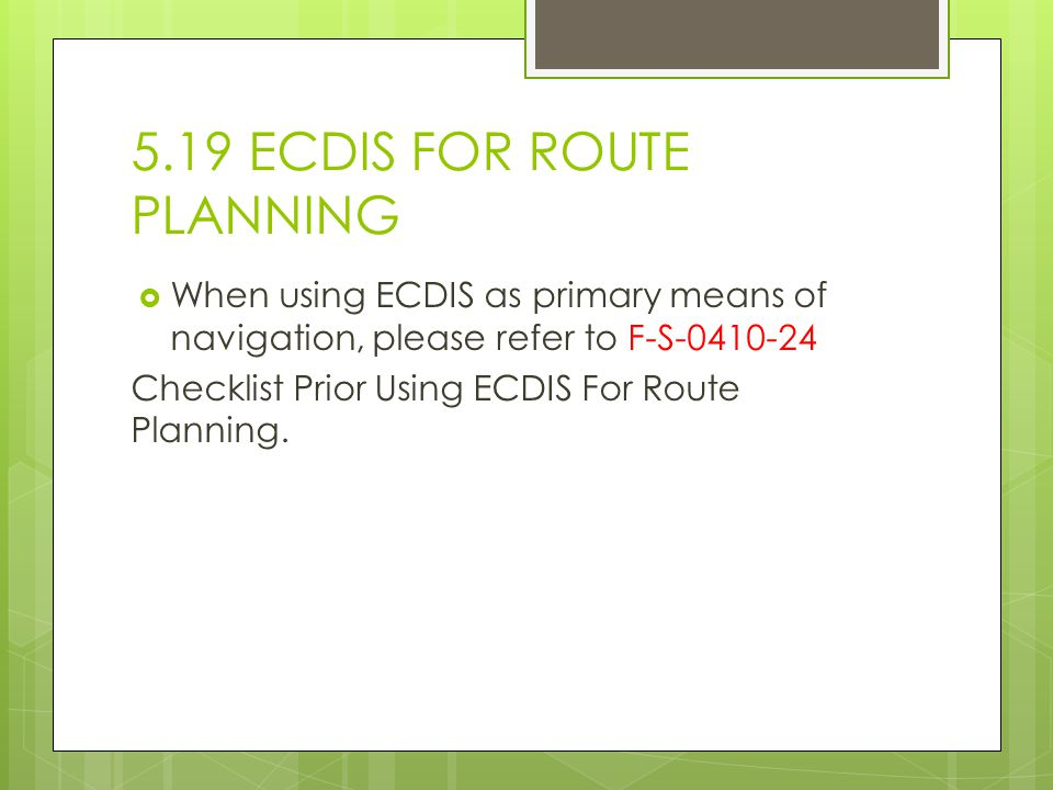 5.19 ECDIS FOR ROUTE PLANNING