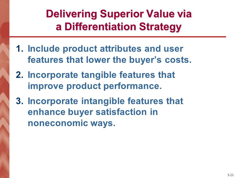 Delivering Superior Value via a Differentiation Strategy