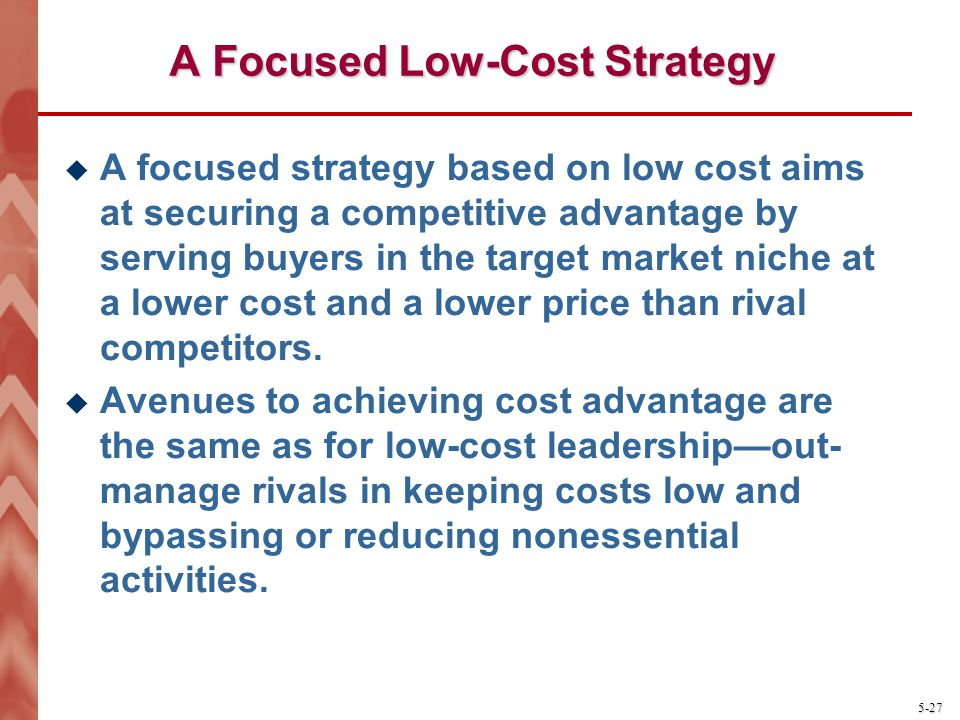 A Focused Low-Cost Strategy
