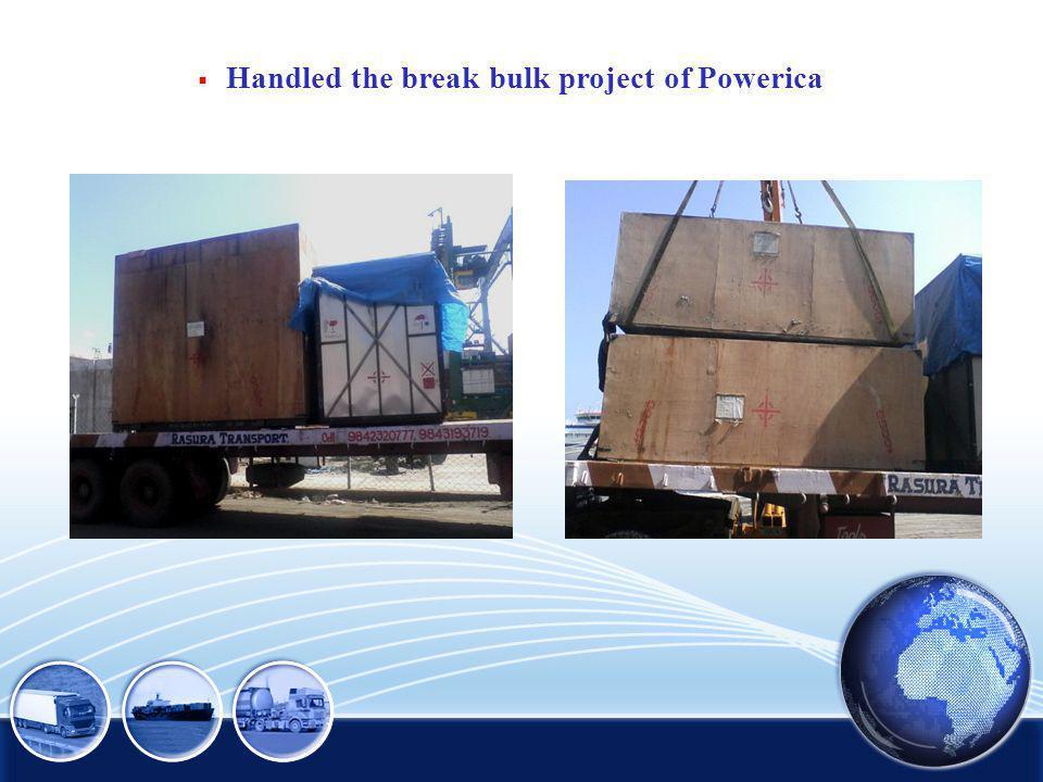 Handled the break bulk project of Powerica
