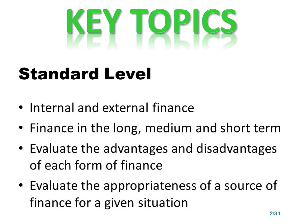 KEY TOPICS Standard Level Internal and external finance