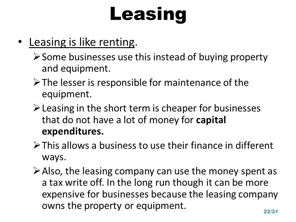 Leasing Leasing is like renting.