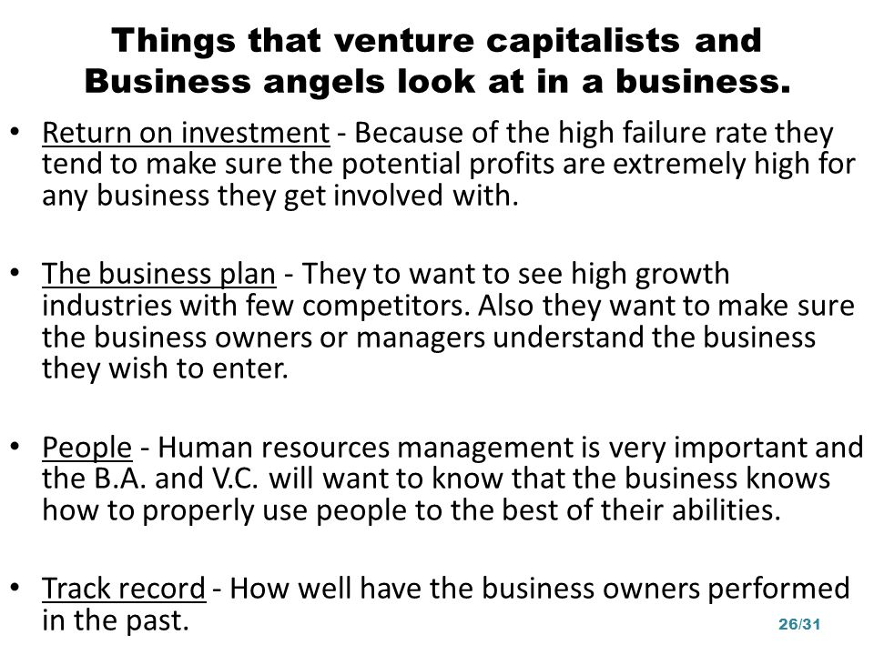 Things that venture capitalists and Business angels look at in a business.
