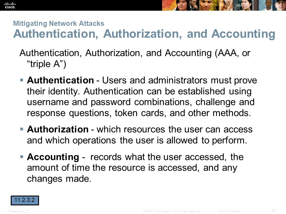Authentication, Authorization, and Accounting (AAA, or triple A )