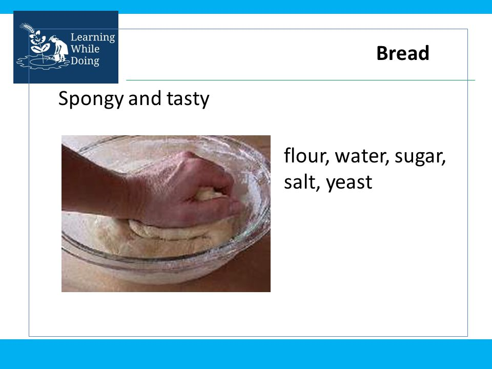 Bread Spongy and tasty flour, water, sugar, salt, yeast