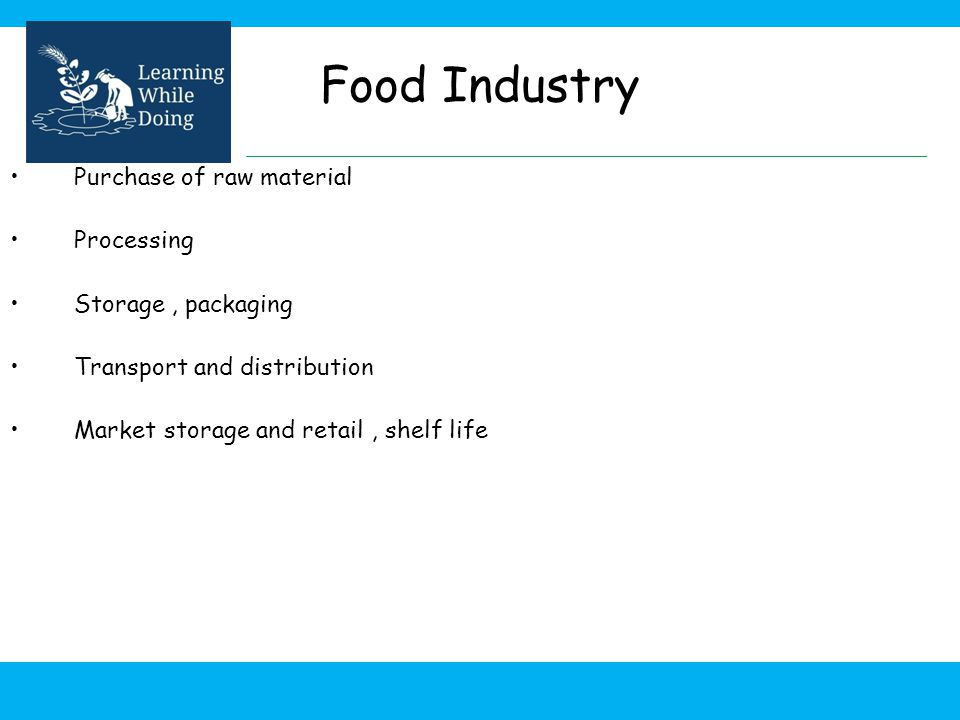 Food Industry Purchase of raw material Processing Storage , packaging