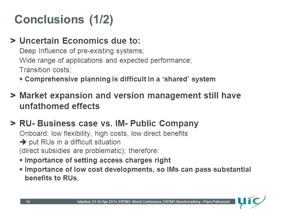 Conclusions (1/2) Uncertain Economics due to: