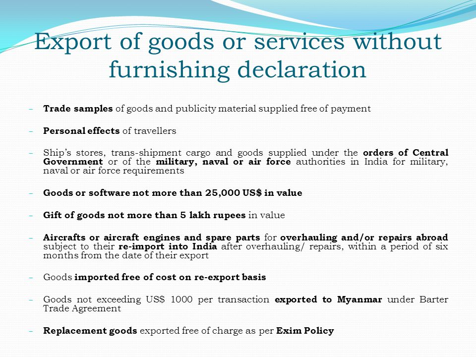 Export of goods or services without furnishing declaration
