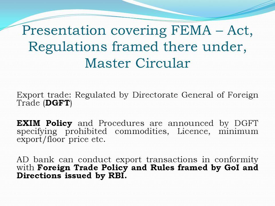 Presentation covering FEMA – Act, Regulations framed there under, Master Circular