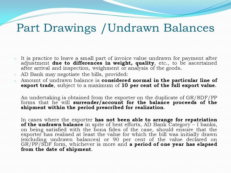 Part Drawings /Undrawn Balances