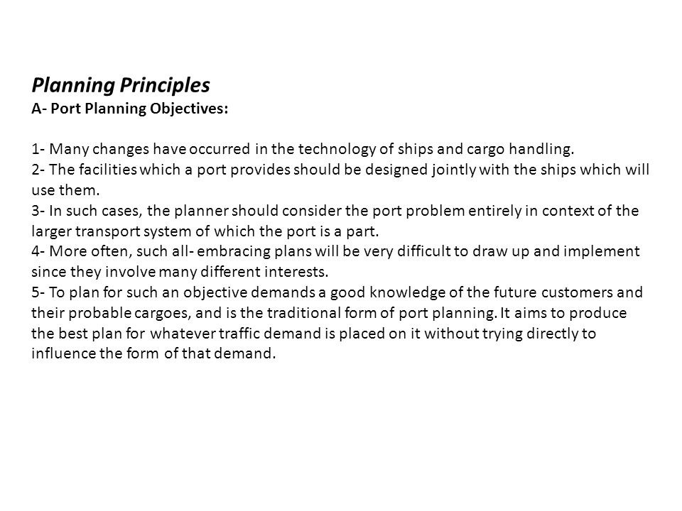 Planning Principles A- Port Planning Objectives: