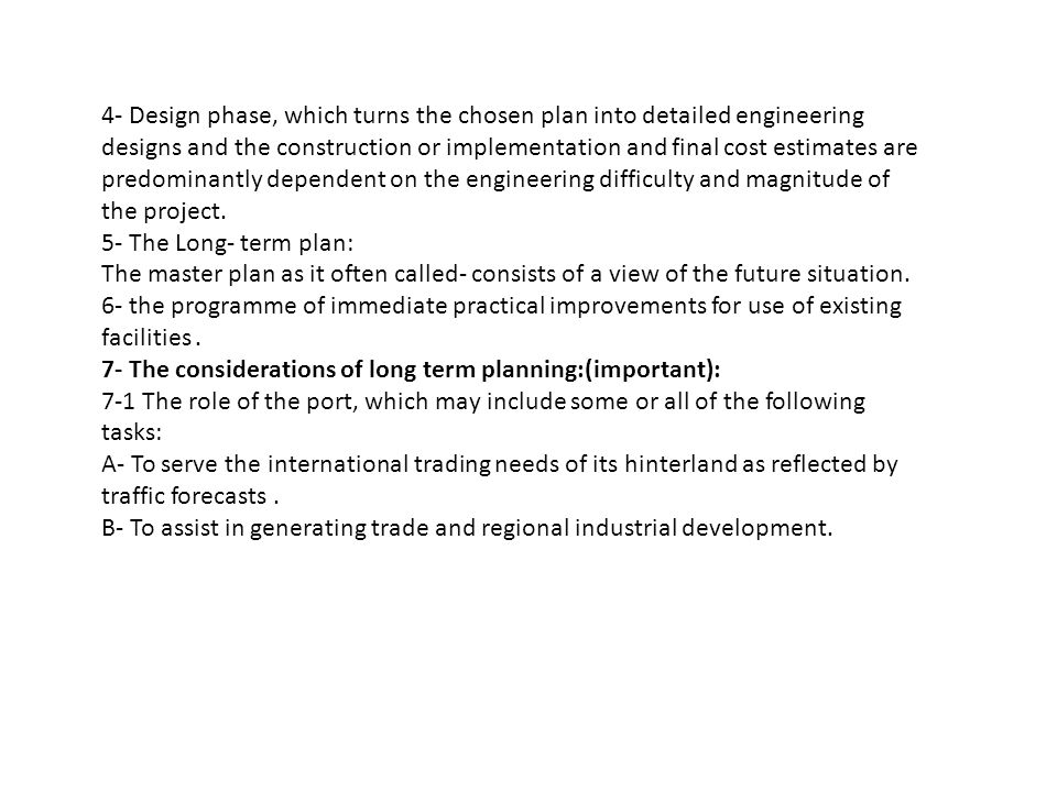 7- The considerations of long term planning:(important):