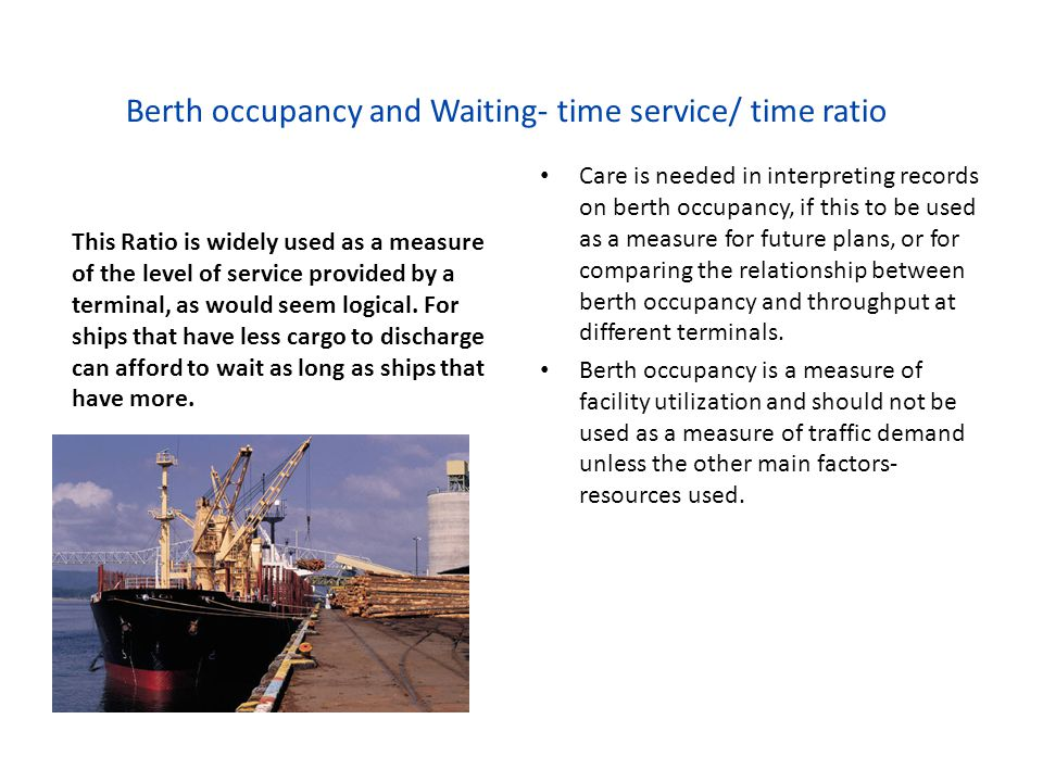 Berth occupancy and Waiting- time service/ time ratio