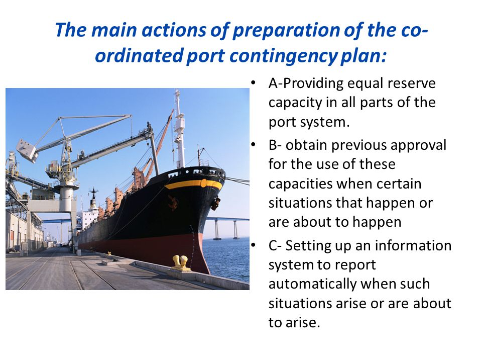 The main actions of preparation of the co- ordinated port contingency plan: