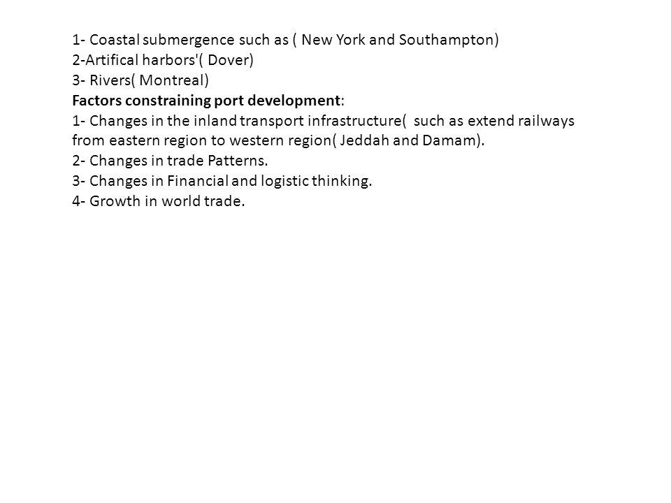 1- Coastal submergence such as ( New York and Southampton)