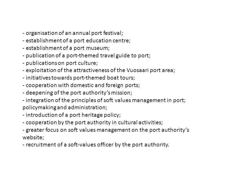 - organisation of an annual port festival;