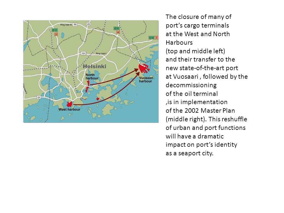 The closure of many of port's cargo terminals. at the West and North Harbours. (top and middle left)