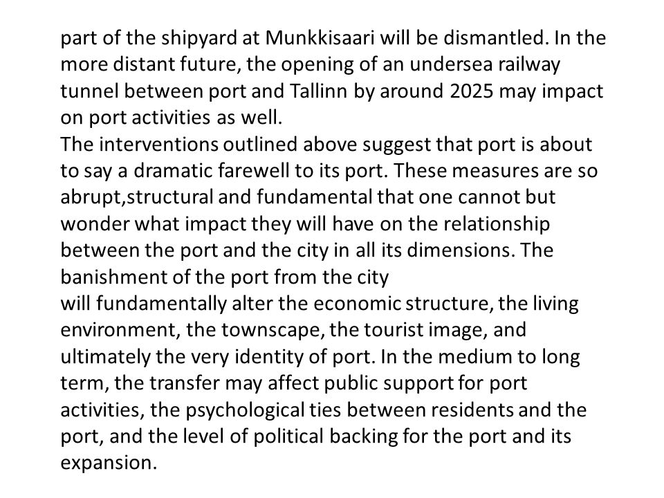part of the shipyard at Munkkisaari will be dismantled