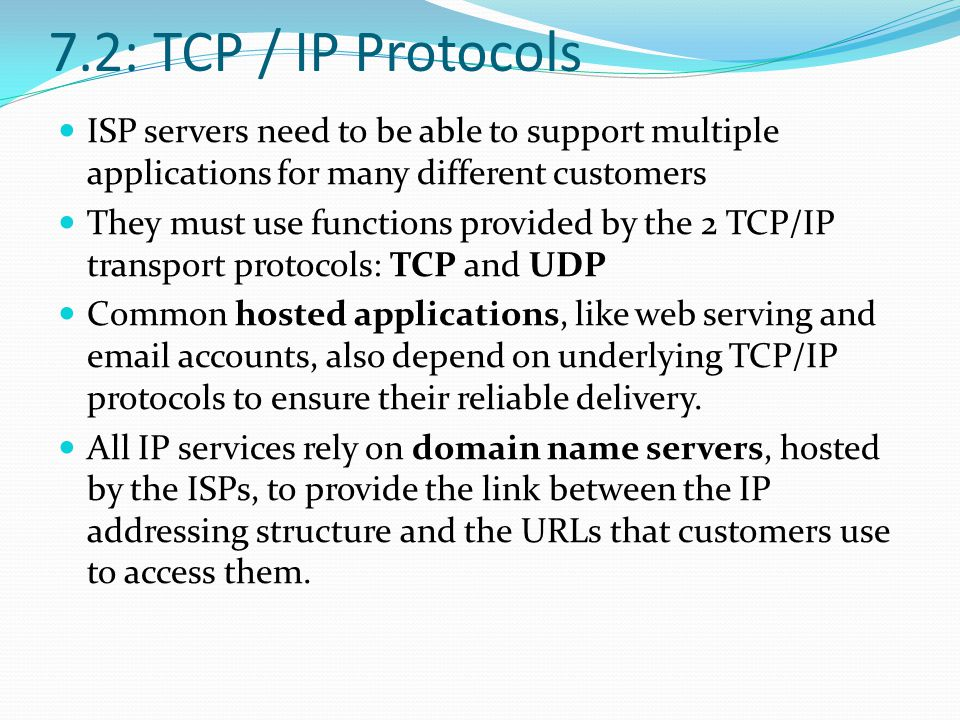 7.2: TCP / IP Protocols ISP servers need to be able to support multiple applications for many different customers.