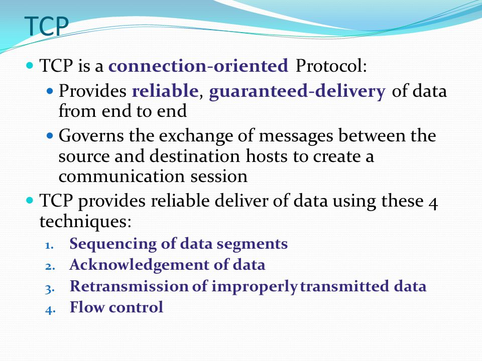 TCP TCP is a connection-oriented Protocol: