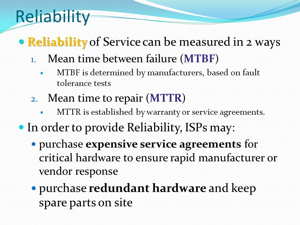 Reliability Reliability of Service can be measured in 2 ways